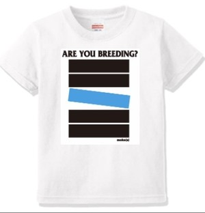 moke(s) 「ARE YOU BREEDING?」Tシャツ WHITE