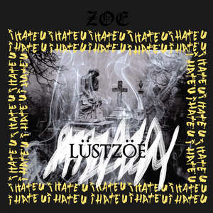 "Lüstzöe「憎威」""1st single"""