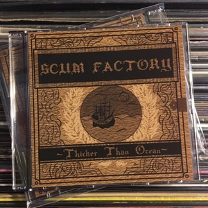 SCUM FACTORY / thicker than ocean (CDR)