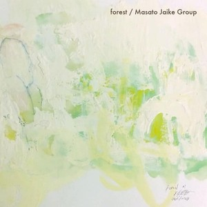 forest / Masato Jaike Group .mp3
