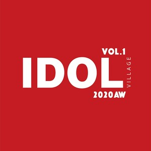 IDOL VILLAGE vol.1〜2020AW〜