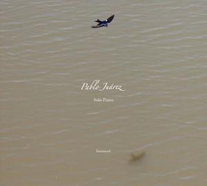 【送料無料】Pablo Juárez / Solo Piano – El Amanecer De Los Pájaros