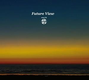 【耳馴染みの良いメロウなヒップホップ中心】符和 - Future View (MixCD)
