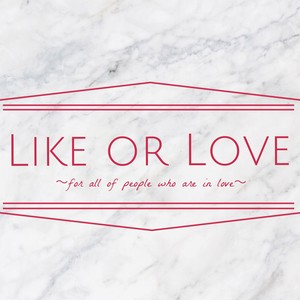 Like or Love ~for all of people who are in love~  Various artists