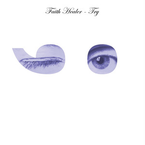[CD] Faith Healer / Try ; - )