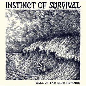 INSTINCT OF SURVIVAL/CALL OF THE BLUE DISTANCE