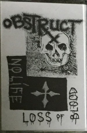 OBSTRUCT - NO LIFE / LOSS OF BLOOD  TAPE