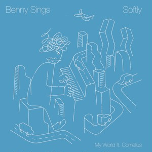 Benny Sings / Softly/My World ft Cornelius