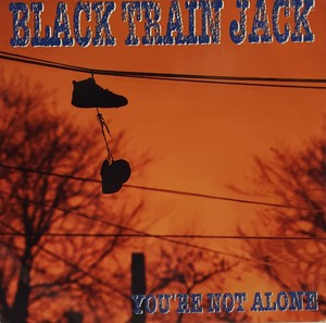 【USED】Black Train Jack / You're Not Alone