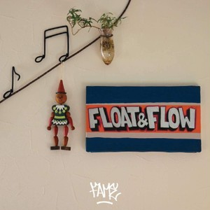 FAME / Float & Flow