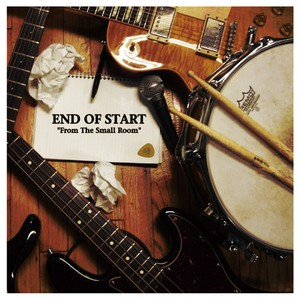 【END OF START】From The Small Room