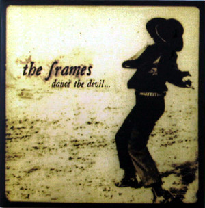 The Frames/Dance The Devil CD