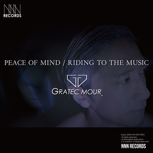 Peace of mind / Riding to the music  (Music Video + Hi-res + WAV + mp3 Radio&Extended Mix Pack) GRATEC MOUR