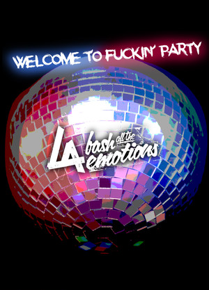 L.A bate / WELCOME TO FUCKIN' PARTY TYPE-B(予約受付中!)