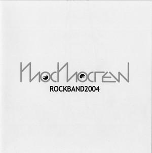 ROCK BAND 2004 / MOCMOCREW