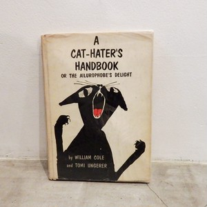 A CAT-HATER'S HANDBOOK OR THE AILUROPHOBE'S DELIGHT / トミー・ウンゲラー(TOMI UNGERER)