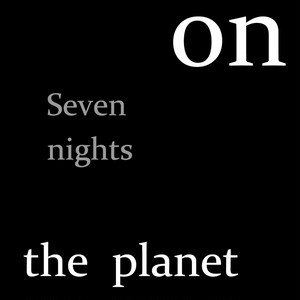 Seven nights on the planet ( Full version )