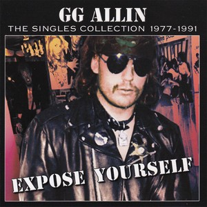 GG ALLIN / SINGLES COLLECTION 1977-1991