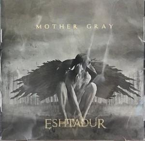 "ESHTADUR ""Mother Gray"""