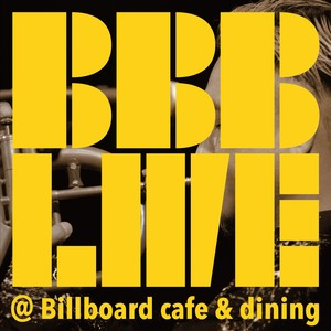 BBB LIVE @Billboard cafe&dining【CD】