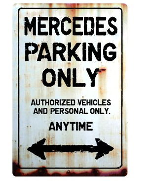 MERCEDES ParkingOnlyサインボード