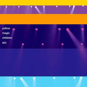 YMC - 『Yellow Magic Children #01』(通常盤)