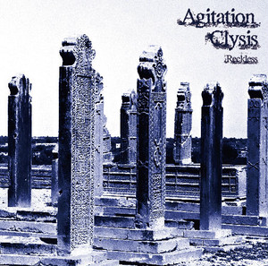 Agitation Clysis~Reckless~