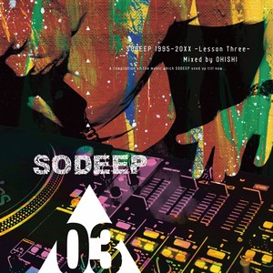 SODEEP 1995-20xx  -Lesson Three-  Mixed by OHISHI