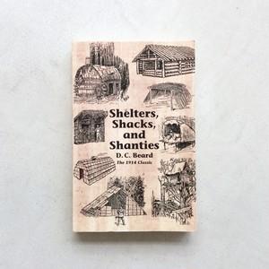 Shelter, Shacks, and Shanties