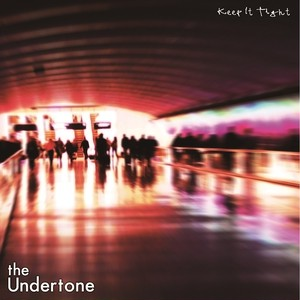 "[RLTU-001] The Undertone - ""Keep It Tight"""