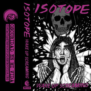 ISOTOPE - Wape Up Screaming tape