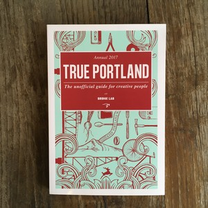 TRUE PORTLAND The unofficial guide for creative people
