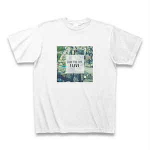 print T-shirt 「LOVE THE LIFE I LIVE」