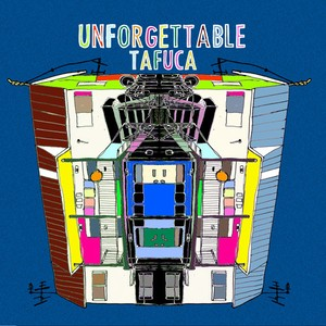 UNFORGETTABLE / TAFUCA
