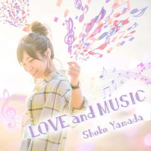 山田祥子1stフルアルバム LOVE and MUSIC