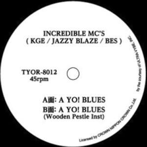 INCREDIBLE MC'S (KGE・JAZZY BLAZE・BES)『 A YO! BLUES 』