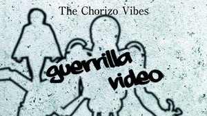 The Chorizo Vibes【Guerrilla Video】投げ銭