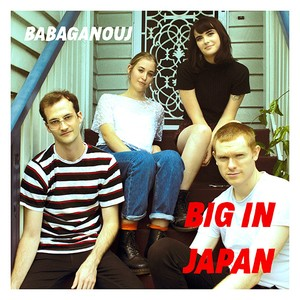Babaganouj / Big In Japan