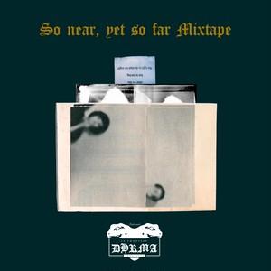 dhrma -So near, yet so far Mixtape- (mixCD)