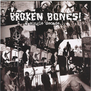 BROKEN BONES - A Single Decade…CD