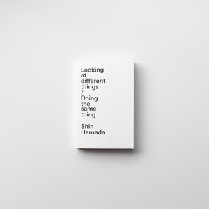 Looking at different things / Doing the same thing by Shin Hamada