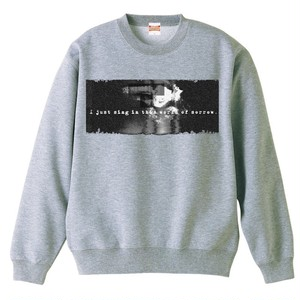LAST DAY DREAM crew neck sweat shirt -I just sing in this world of sorrow- Gray ver.