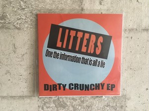 LITTERS / DIRTY CRUNCHY EP