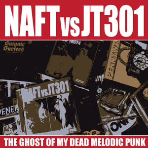 NAFT vs JT301 / THE GHOST OF MY DEAD MELODIC PUNK (CD)