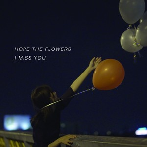 "[FOMR-0064] Hope The Flowers - "" I MISS YOU "" [CD]"