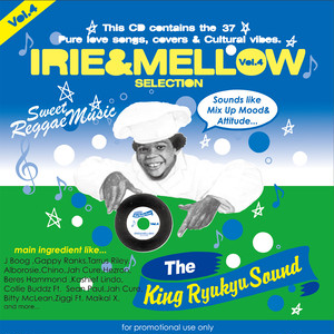 IRIE & MELLOW Vol.4 / KING RYUKYU SOUND