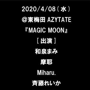 4/08(水) @東梅田AZYTATE 『MAGIC MOON』