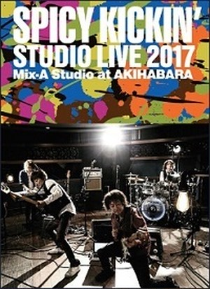 STUDIO LIVE 2017 / Mix-A Stidio at AKIHABARA SPICY KICKIN'  DVD