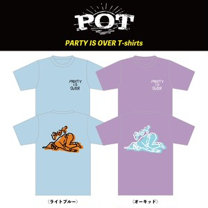 【POT】PARTY IS OVER T-shirts