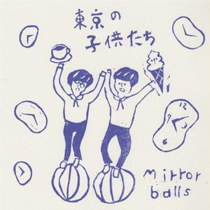 ミラーボールズ「東京の子供たち c/w ジェンダー」